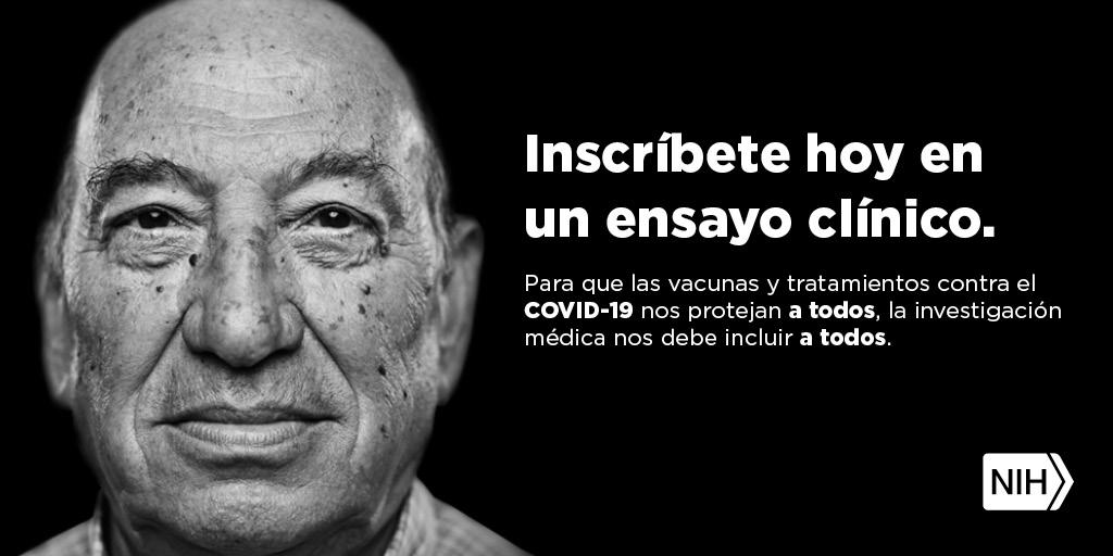 """Imagen en blanco y negro de un hombre mayor. La imagen dice: """"Inscríbete hoy en un ensayo clínico. Para que las vacunas y tratamientos contra el COVID-19 nos protejan a todos, la investigación médica nos debe incluir a todos""""."""