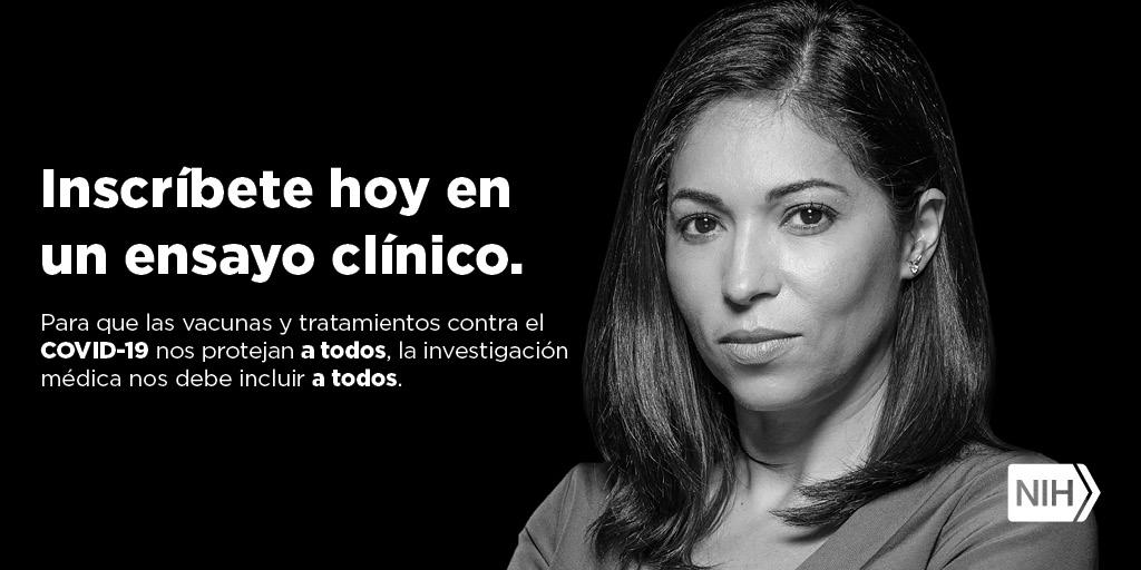 """Imagen en blanco y negro de una mujer joven. La imagen dice: """"Inscríbete hoy en un ensayo clínico. Para que las vacunas y tratamientos contra el COVID-19 nos protejan a todos, la investigación médica nos debe incluir a todos""""."""