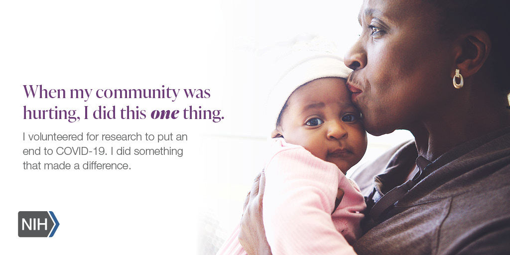 "Image of an older African American woman holding a baby. That reads: ""When my community was hurting, I did this one thing. I volunteered for research to put an end to COVID-19. I did something that made a difference."""