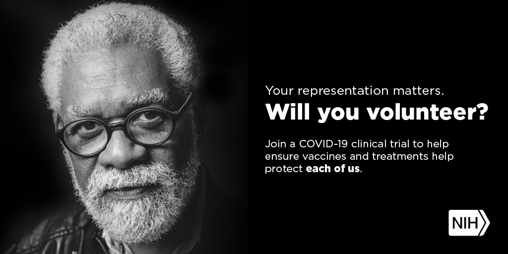 "Image of an Older Adult African American man that reads: ""Your representation matters. Will you volunteer? Join a COVID-19 clinical trial to help ensure vaccines and treatments help protect each of us."""