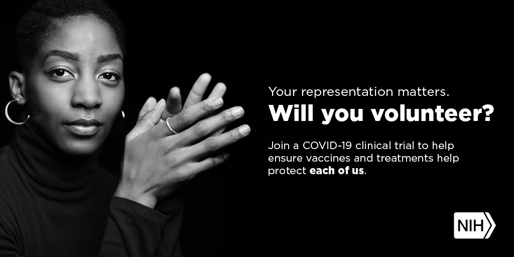 "Image of a younger African American woman that reads: ""Your representation matters. Will you volunteer? Join a COVID-19 clinical trial to help ensure vaccines and treatments help protect each of us."""