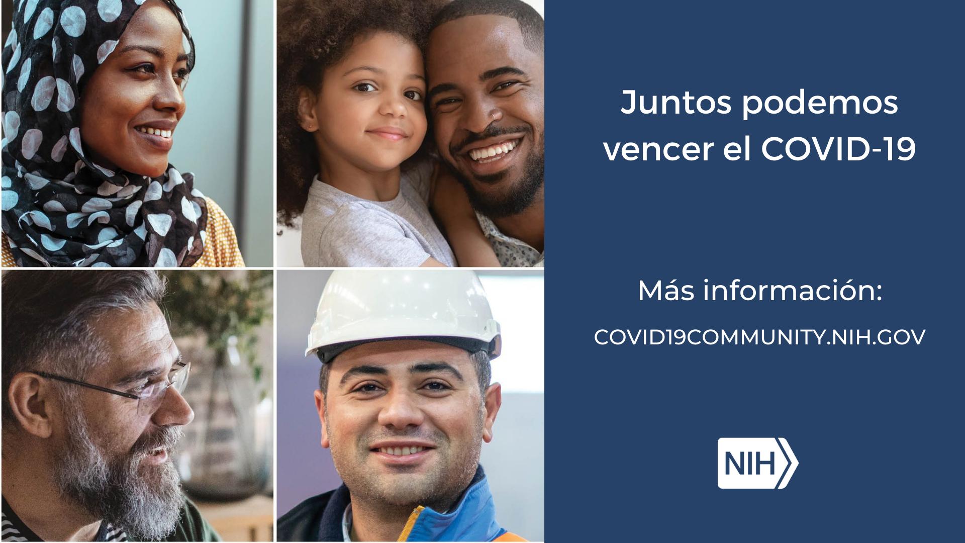 """Imagen de personas de diversos géneros, edades, razas, etnias y creencias. La imagen dice: """"Juntos podemos vencer el COVID-19. Más información: covid19community.nih.gov"""""""