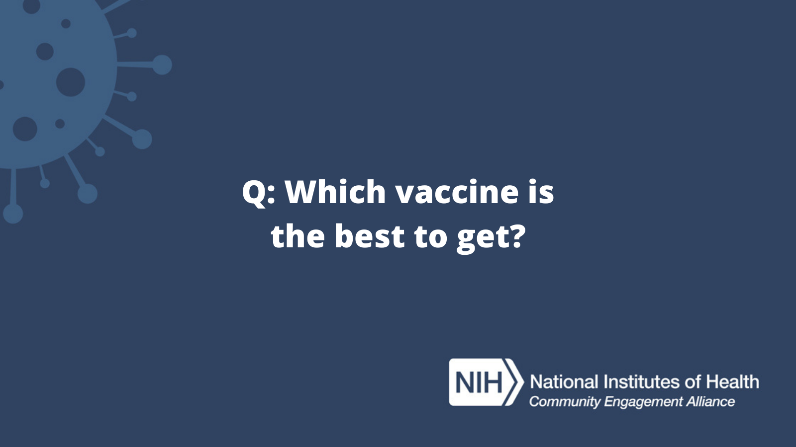 Q: Which vaccine is the best to get?