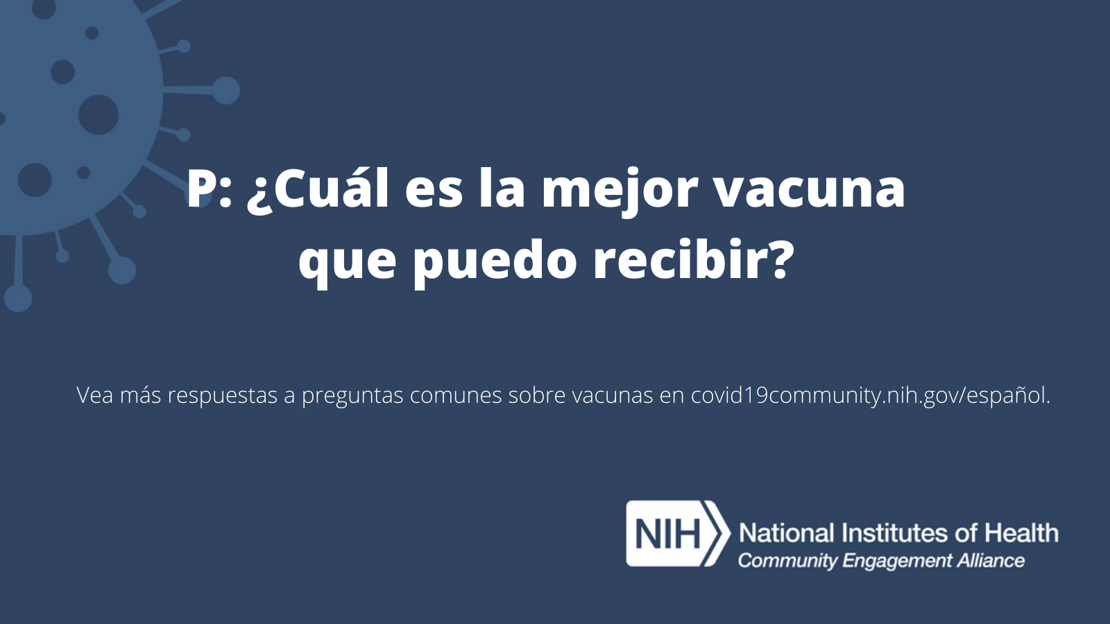 P: ¿Cuál es la mejor vacuna que puedo recibir?