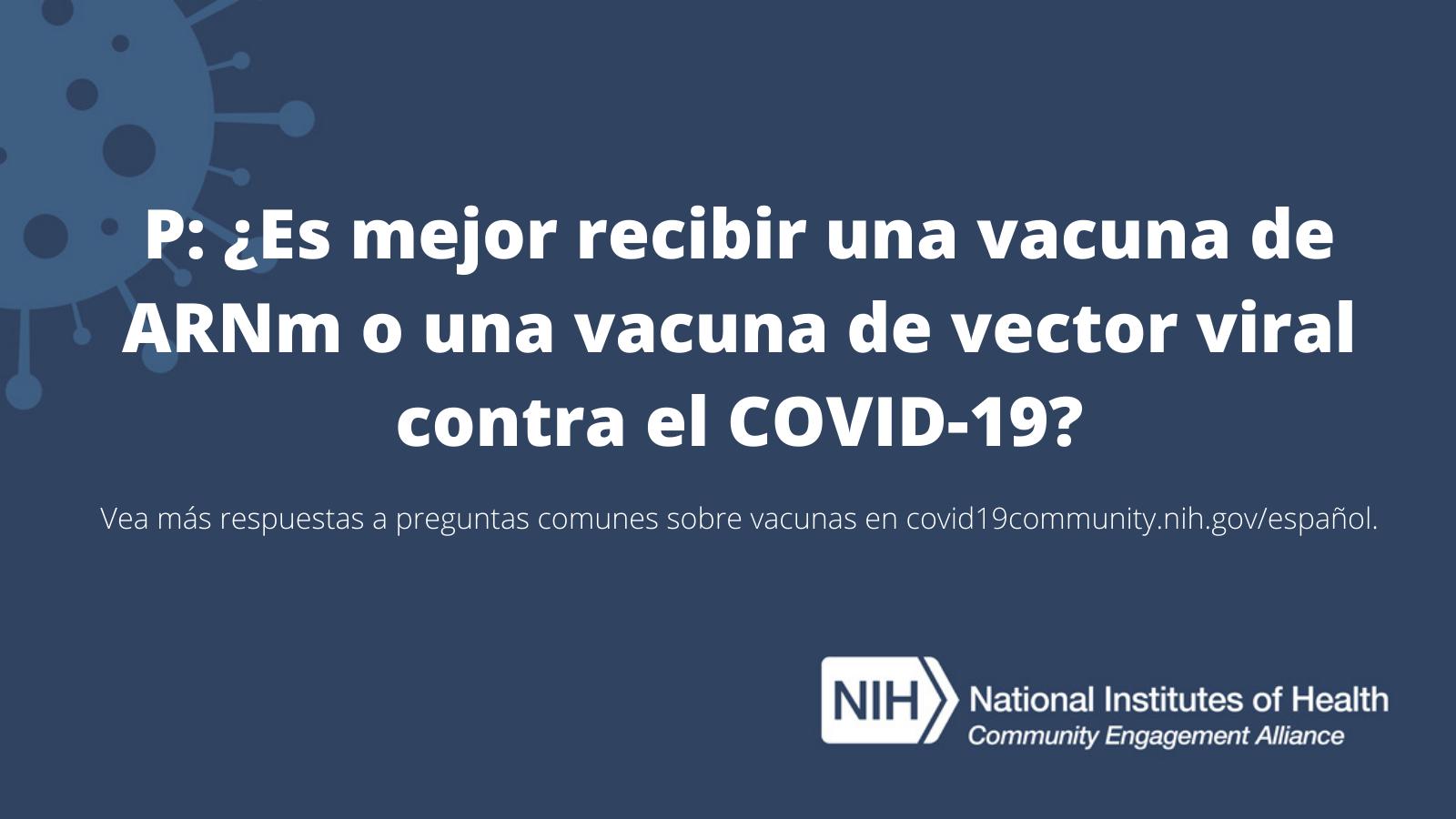 P: ¿Es mejor recibir una vacuna de ARNm o una vacuna de vector viral contra el COVID-19?