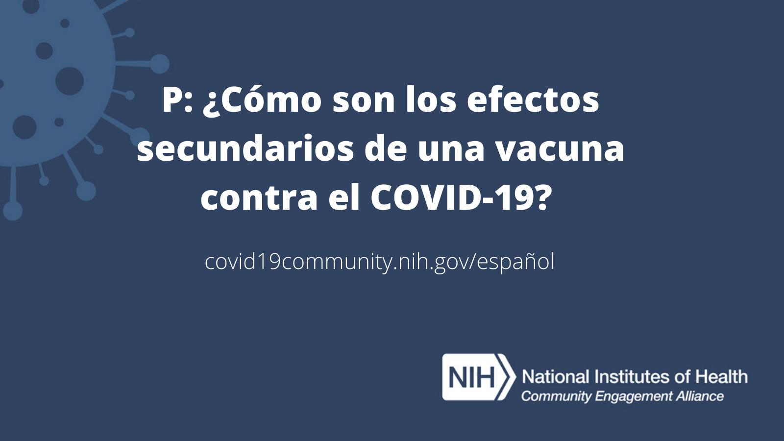 P: ¿Cómo son los efectos secundarios de una vacuna contra el COVID-19?