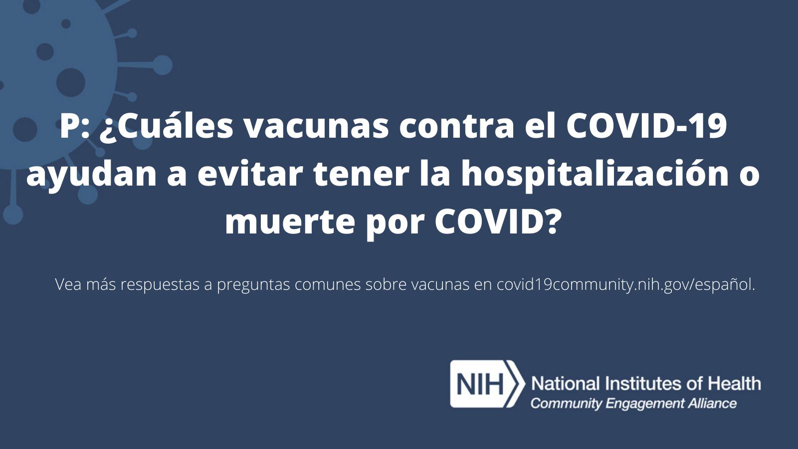 P: ¿Cuáles vacunas contra el COVID-19 ayudan a evitar tener la hospitalización o muerte por COVID?